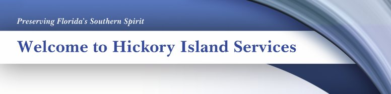Welcome to Hickory Island Services - Preserving Florida's Southern Spirit